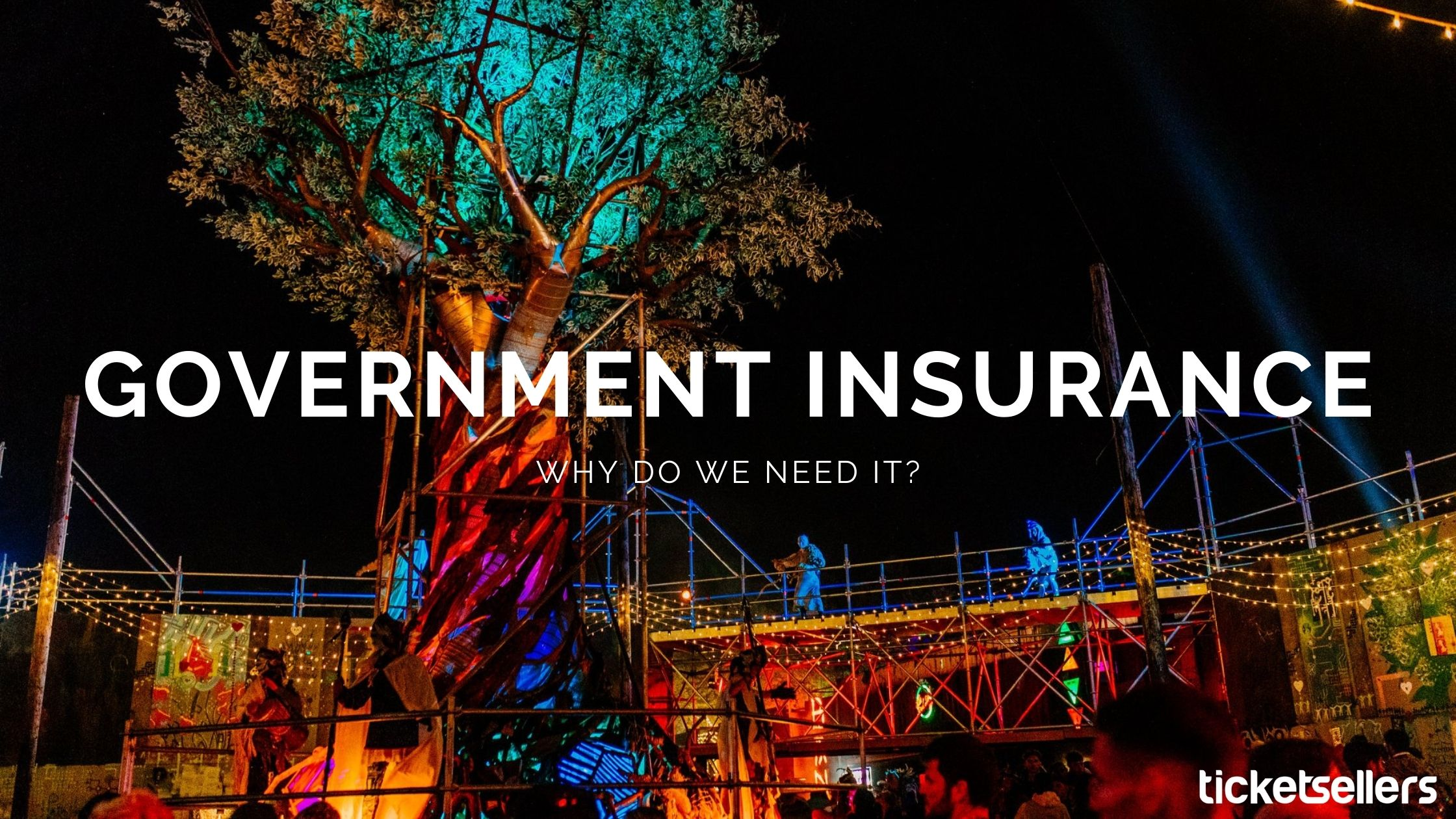 "Blog banner reads: ""GOVERNMENT INSURANCE - WHY DO WE NEED IT?"" over an image of Boomtown Festival set design"