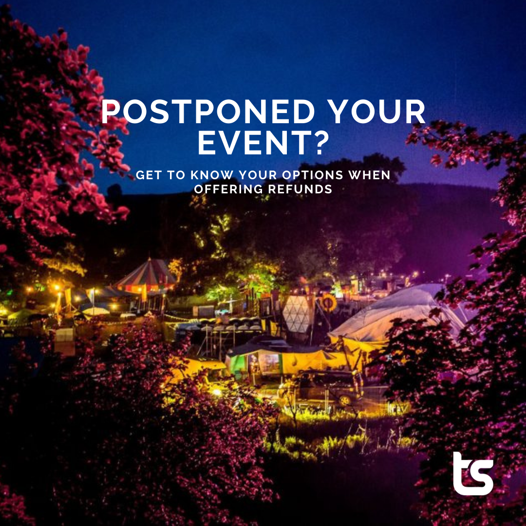 Image reads: Postponed your event? Get to know your options when offering refunds, over an image of Eden Festival